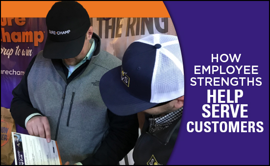 How Employee Strengths Help Serve Customers