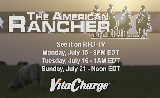 Don't Miss the Final Airing of The American Rancher Featuring Vita Charge!