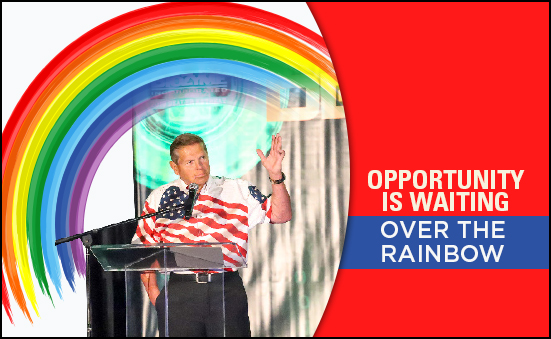 Opportunity is Waiting Over the Rainbow
