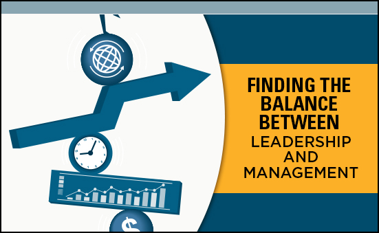 Finding the Balance Between Leadership and Management
