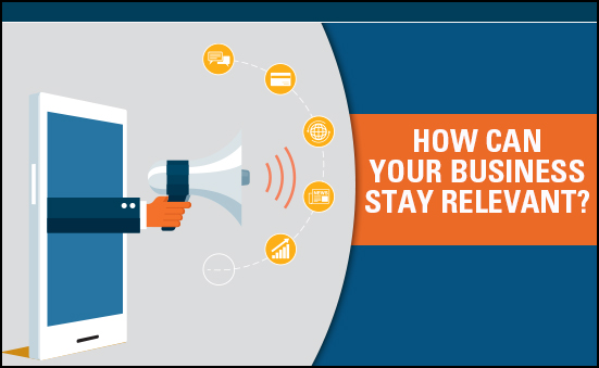 How Can Your Business Stay Relevant?