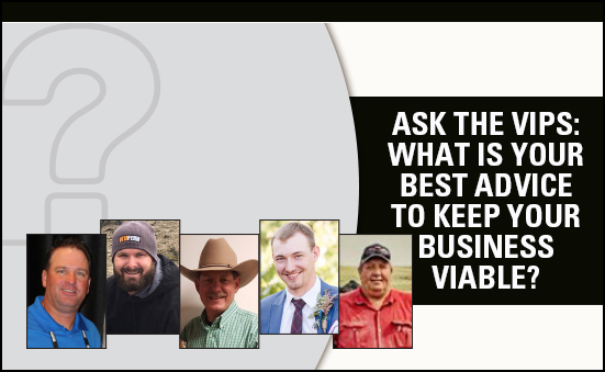 Ask the VIPs: What Is Your Best Advice To Keep Your Business Viable?