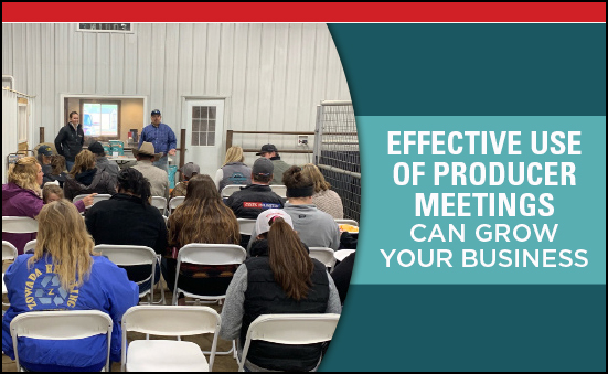 Effective Use Of Producer Meetings Can Grow Your Business