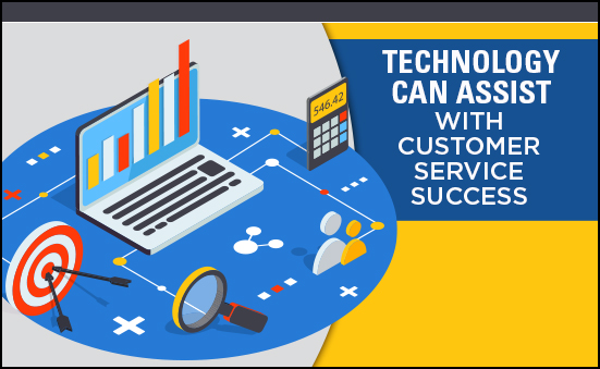 Technology Can Assist With Customers Service Success