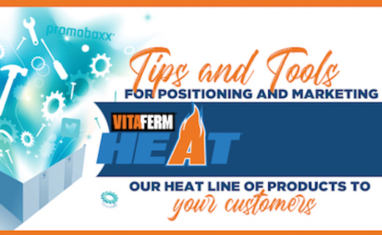Things Are Heating Up, Get Your Customers Ready with VitaFerm HEAT!
