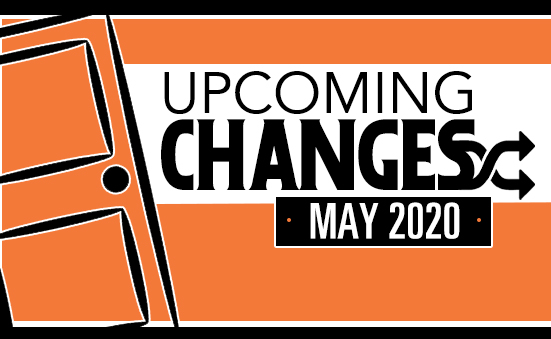 Changes Happening in May 2020