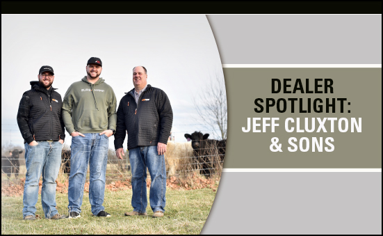 Dealer Spotlight: Jeff Cluxton & Sons