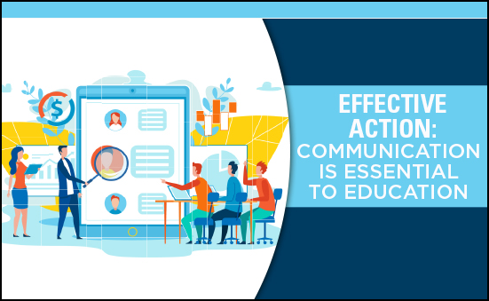 Effective Action: Communication is Essential to Education