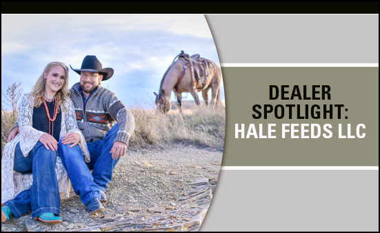Dealer Spotlight: Hale Feeds LLC