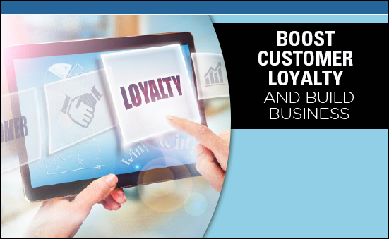Boost Customer Loyalty and Build Business