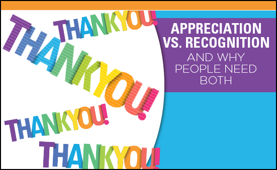 Appreciation vs. Recognition and Why People Need Both
