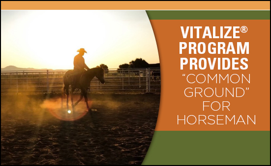 """Vitalize® Program Provides """"Common Ground"""" for Horseman"""