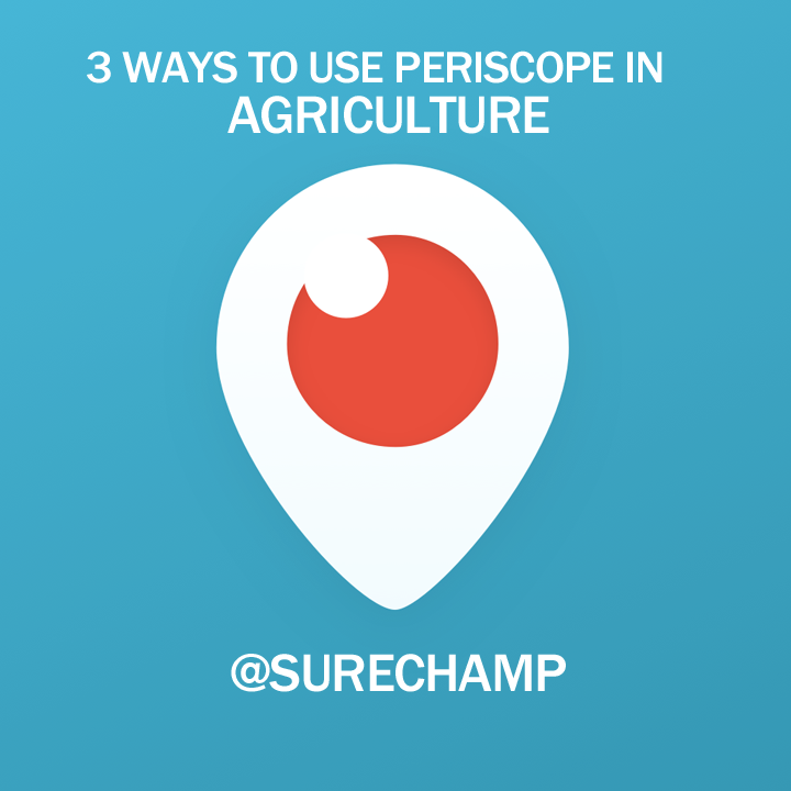 3 ways to use periscope in agriculture